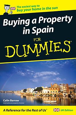 Buying a Property in Spain For Dummies PDF