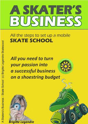 A Skater s Business SKATE SCHOOL