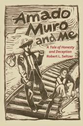 Amado Muro and Me: A Tale of Honesty and Deception