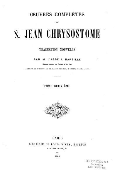 Oeuvres Completes De Saint Jean Chrysostome Dapres Toutes Les Editions Faites Jusqua Ce Jour