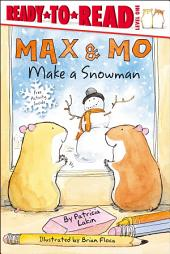 Max & Mo Make a Snowman: With Audio Recording