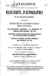 Catalogue d'une collection remarquable de manuscrits, d'autographes et de quelques imprimés ...: La vente de la collection aura lieu les 1, 2 et 3 Déc. 1862 ... au domicile de Martinus Nijhoff, La Haye