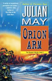 Orion Arm: The Rampart Worlds:, Book 2