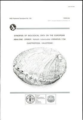 Synopsis of Biological Data on the European Abalone (Ormer), Haliotis Tuberculata Linnaeus, 1758 (Gastropoda: Haliotidae)