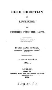 Duke Christian of Luneburg: Or, Tradition from the Hartz ...