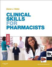 Clinical Skills for Pharmacists - E-Book: A Patient-Focused Approach, Edition 3