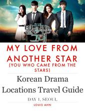 Korean Drama Locations Travel Guide - My Love From The Star, Seoul, Day1: korea travel guide