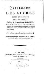 Catalogue des livres rares et précieux de la bibliothèque de feu M. Pierre Henri Larcher