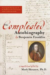 The Compleated Autobiography of Benjamin Franklin Book