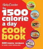 Betty Crocker: 1500 Calorie a Day Cookbook