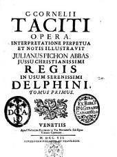 C. Cornelii Taciti Opera. Interpretatione perpetua et notis illustravit Julianus Pichon ... Tomus primus [-quartus]: Volume 1