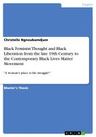 Black Feminist Thought and Black Liberation from the late 19th Century to the Contemporary Black Lives Matter Movement PDF