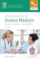 Basislehrbuch Innere Medizin: kompakt-greifbar-verständlich, Ausgabe 5