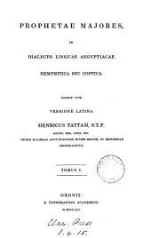 Prophetae majores, in dialecto Coptica ed. cum versione Lat. H. Tattam: Volume 1