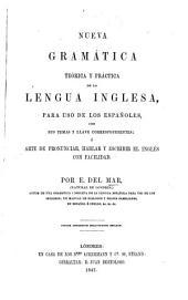 Nueva Gramatica teorica y practica de la Lengua Inglesa, con sus temas y llave correspondientes