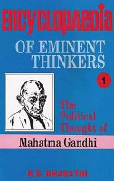 Encyclopaedia of Eminent Thinkers  The political thought of Mahatma Gandhi PDF