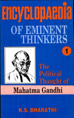 Encyclopaedia Of Eminent Thinkers The Political Thought Of Mahatma Gandhi