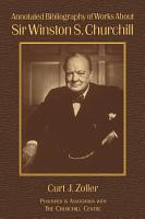 Annotated Bibliography of Works About Sir Winston S  Churchill PDF