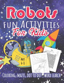 Robots Fun Activities For Kids Ages 6 - 8