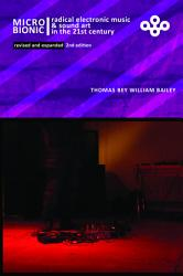 MicroBionic  Radical Electronic Music and Sound Art in the 21st Century PDF