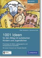 1001 Ideen f  r den Alltag mit autistischen Kindern und Jugendlichen PDF