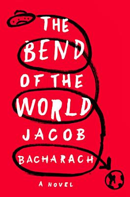 The Bend of the World  A Novel PDF