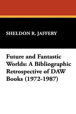 Future and Fantastic Worlds PDF