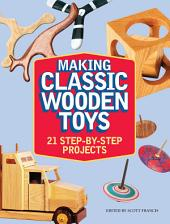 Making Classic Wooden Toys: 21 Step-by-Step Projects