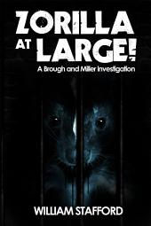 Zorilla At Large!: A Brough and Miller investigation
