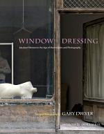 Window Dressing : Idealized women in the age of mannequins and photography