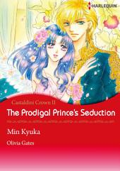 The Prodigal Prince's Seduction: Harlequin Comics