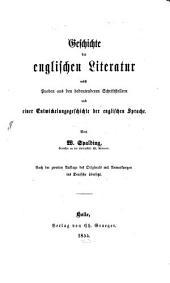 Geschichte der englischen Literatur: nebst Proben aus d. bed. Schriftstellern u. e. Entwicklungsgeschichte d. engl. Sprache