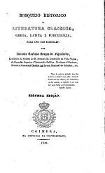 Bosquejo historico da literatura classica, grega, latina e portugueza, para uso das escholas ... Segunda edição
