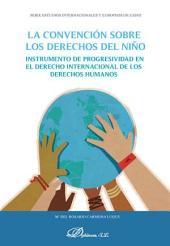 La convención sobre los derechos del niño: Instrumento de progresividad en el derecho internacional de los derechos humanos