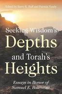 Seeking Wisdom s Depths and Torah s Heights PDF
