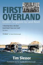 First Overland: London to Singapore by Land Rover