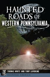 Haunted Roads of Western Pennsylvania