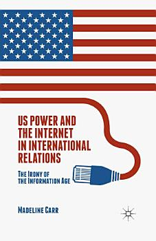 US Power and the Internet in International Relations PDF
