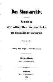Das Staatsarchiv: Sammlung d. offiziellen Aktenstücke zur Geschichte d. Gegenwart, Band 3