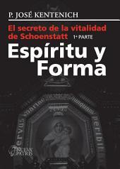 El secreto de la vitalidad de Schoenstatt. Parte I: Espíritu y Forma
