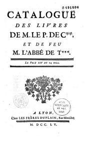 Catalogue des livres de M. le P. de C**. Et de feu M. l'abbé de T***