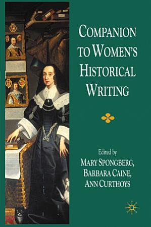 Companion to Women s Historical Writing PDF