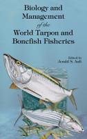 Biology and Management of the World Tarpon and Bonefish Fisheries PDF