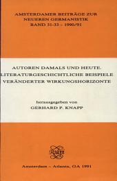 Autoren damals und heute: literaturgeschichtliche Beispiele veränderter Wirkungshorizonte