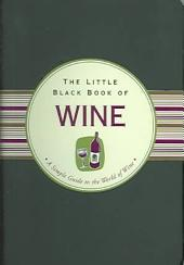 The Little Black Book of Wine: A Simple Guide to the World of Wine