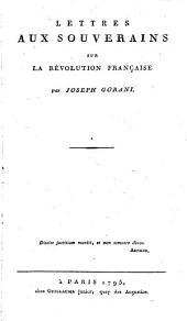Lettres aux Souverains sur la revolution franç