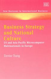 Business Strategy and National Culture: US and Asia Pacific Microcomputer Multinationals in Europe