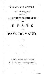 Recherches historiques sur les anciennes assemblees des etats du Pays-de-Vaud