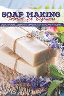 Soap Making Tutorial For Beginners