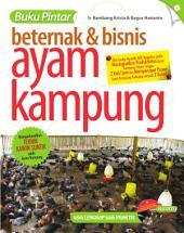 Buku Pintar Beternak dan Bisnis Ayam Kampung